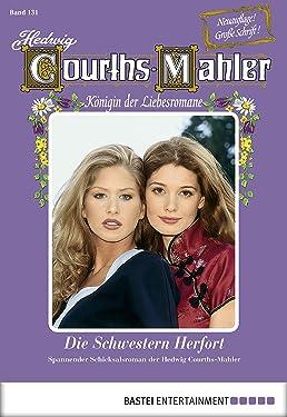 Hedwig Courths-Mahler - Folge 131: Die Schwestern Herfort (German Edition)