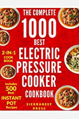 ELECTRIC PRESSURE COOKER COOKBOOK: The Ultimate 1000 Electric Pressure Cooker Quick and Easy Meals (electric pressure cooker recipes, instant pot, pressure cooker recipes, vegan instant pot, cooking) Kindle Edition