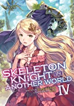 Skeleton Knight in Another World (Light Novel) Vol. 4 (English Edition)