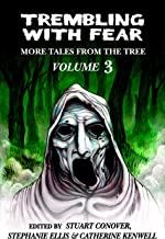 Trembling With Fear: More Tales From The Tree: Volume 3