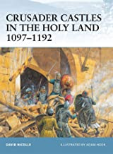 Crusader Castles in the Holy Land 1097-1: 21
