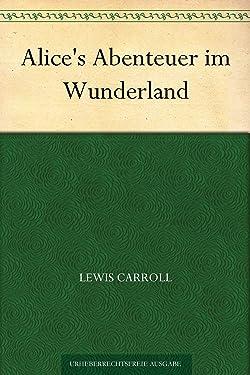 Alice's Abenteuer im Wunderland (German Edition)