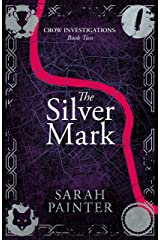 The Silver Mark (Crow Investigations Book 2) Kindle Edition