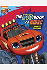 The Big Book of Blaze and the Monster Machines (Blaze and the Monster Machines) Kindle Edition