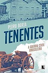 Tenentes: A guerra civil brasileira eBook Kindle