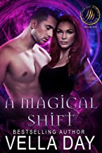 A Magical Shift: Hidden Realms: A Hot Paranormal Fantasy (Weres and Witches of Silver Lake Book 1)