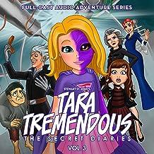 Tara Tremendous: The Secret Diaries, Vol. 3