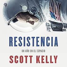 Resistencia [Endurance]: Un año en el espacio [A Year in Space]