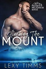 Climbing the Mount (Mountain Millionaire Book 3) Kindle Edition