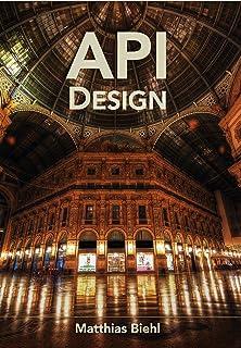 RESTful API Design: Best Practices in API Design with REST (API-University Series Book 3)