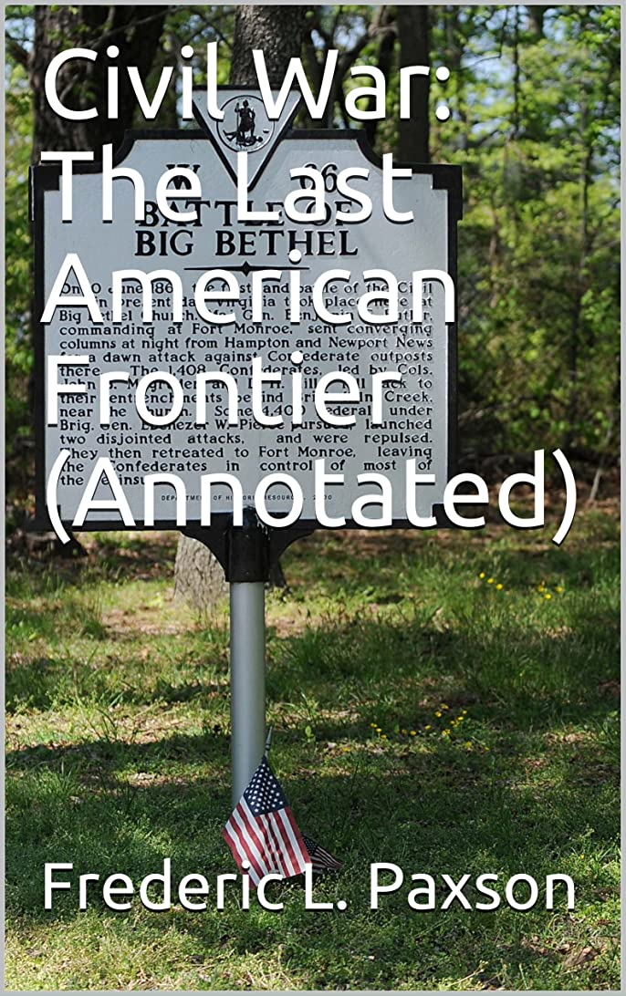 Civil War: The Last American Frontier  (Annotated) (English Edition)