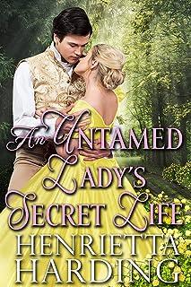 An Untamed Lady's Secret Life: A Historical Regency Romance Book