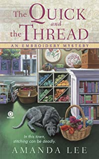 The Quick and the Thread: An Embroidery Mystery