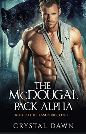 The McDougal Pack Alpha (Keepers of the Land Book 1)