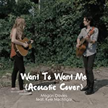 Want to Want Me (feat. Kyle Nachtigal) [Acoustic Cover]