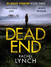Dead End: A gripping DI Kelly Porter crime thriller (Detective Kelly Porter Book 3)