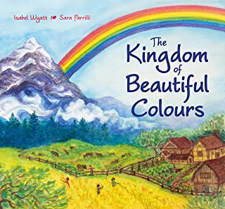 The Kingdom of Beautiful Colours: A Picture Book for Children