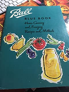 Home Canning And Freezing Recipes and Methods (Ball Blue Book, 26-C)