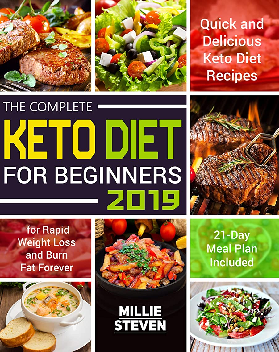 The Complete Keto Diet for Beginners 2019: Quick and Delicious Keto Diet Recipes for Rapid Weight Loss and Burn Fat Forever in Just 21 Days (21-Day Meal Plan Included) (English Edition)