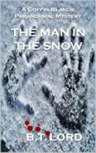 The Man In The Snow (The Coffin Islands Paranormal Mystery Book 1)