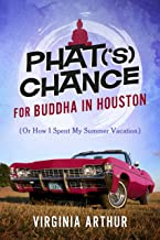 Phat('s) Chance for Buddha in Houston: (Or How I Spent My Summer Vacation)