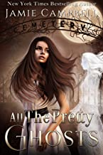 All The Pretty Ghosts (The Never Series Book 1)