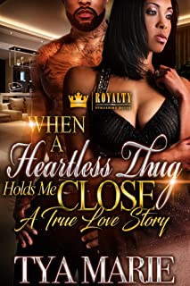 When A Heartless Thug Holds Me Close : A True Love Story