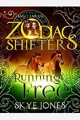Running Free: A Zodiac Shifters Paranormal Romance: Sagittarius Kindle Edition
