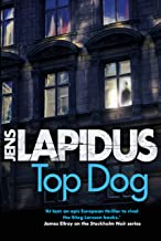 Top Dog: The brilliant Scandi-noir thriller, for fans of Stieg Larsson and Jo Nesbø (Stockholm Noir)