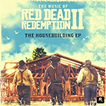 Music Of Red Dead Redemption 2: The Housebuilding Ep