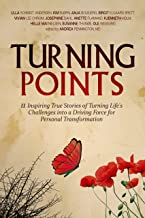 Turning Points (Vendepunkter): 11 Inspiring True Stories of Turning Life's Challenges into a Driving Force for Personal Transformation (English & Danish combined Book 1)