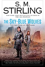 The Sky-Blue Wolves (A Novel of the Change Book 15)