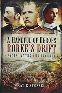 A Handful of Heroes, Rorke's Drift: Facts, Myths and Legends