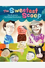 The Sweetest Scoop: Ben & Jerry's Ice Cream Revolution Kindle Edition