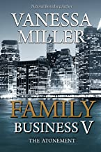 Family Business V: The Atonement