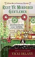 Rest Ye Murdered Gentlemen (A Year-Round Christmas Mystery Book 1)