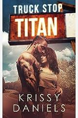 Truck Stop Titan: A Dark, Bad Boy Romance Kindle Edition