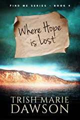 Where Hope is Lost: Find Me Series 4 Kindle Edition