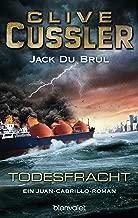 Todesfracht: Ein Juan-Cabrillo-Roman (Die Juan-Cabrillo-Abenteuer 3) (German Edition)
