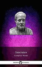 Delphi Complete Works of Isocrates (Illustrated) (Delphi Ancient Classics Book 73)