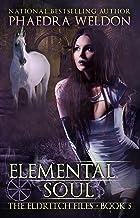 Elemental Soul: An Urban Fantasy Series (The Eldritch Files Book 5)