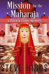 Mission for the Maharajah: Patricia Fisher Mysteries (Patricia Fisher Cruise Ship Mysteries Book 7) Kindle Edition