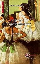 Enquête à l'opéra impérial: Roman policier historique (Les enquêtes de Hadrien Allonfleur t. 3) (French Edition)