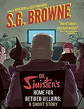 Dr. Sinister's Home For Retired Villains: (A Short Story)