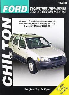 Chilton Total Car Care Ford Escape/Tribute/Mariner 2001-2012 Repair Manual (Chiltons Total Car Care Repair Manual)