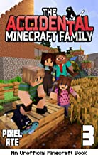 The Accidental Minecraft Family: Book 3: (An Unofficial Minecraft Book)