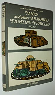 Tanks and Other Armored Fighting Vehicles, 1900 to 1918