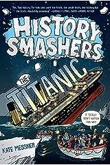 History Smashers: The Titanic Kindle Edition