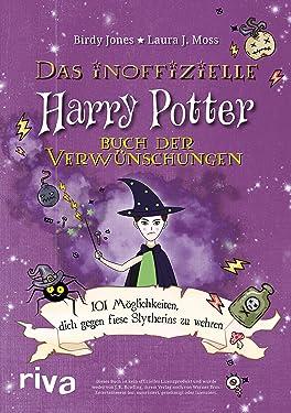 Das inoffizielle Harry-Potter-Buch der Verwünschungen: 101 Möglichkeiten, dich gegen fiese Slytherins zu wehren (German Edition)