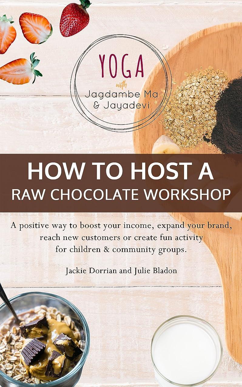 ソフトウェアくびれた散歩How To Host A Raw Chocolate Workshop (English Edition)